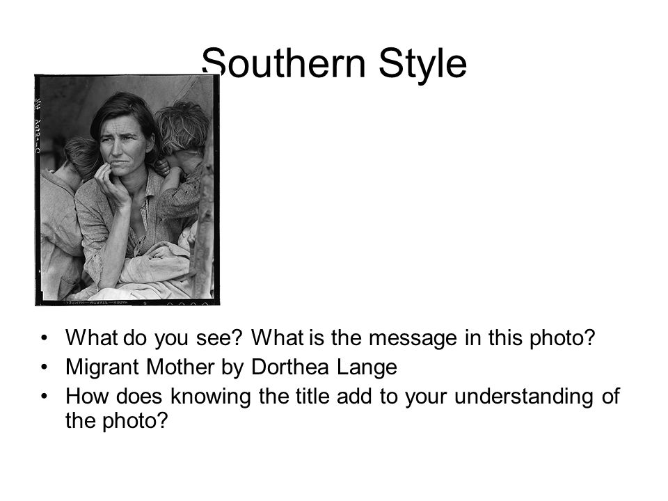 Southern Style What do you see. What is the message in this photo.
