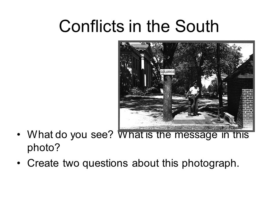 Conflicts in the South What do you see. What is the message in this photo.