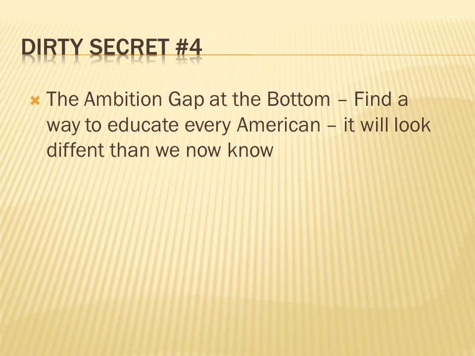The Ambition Gap at the Bottom – Find a way to educate every American – it will look diffent than we now know