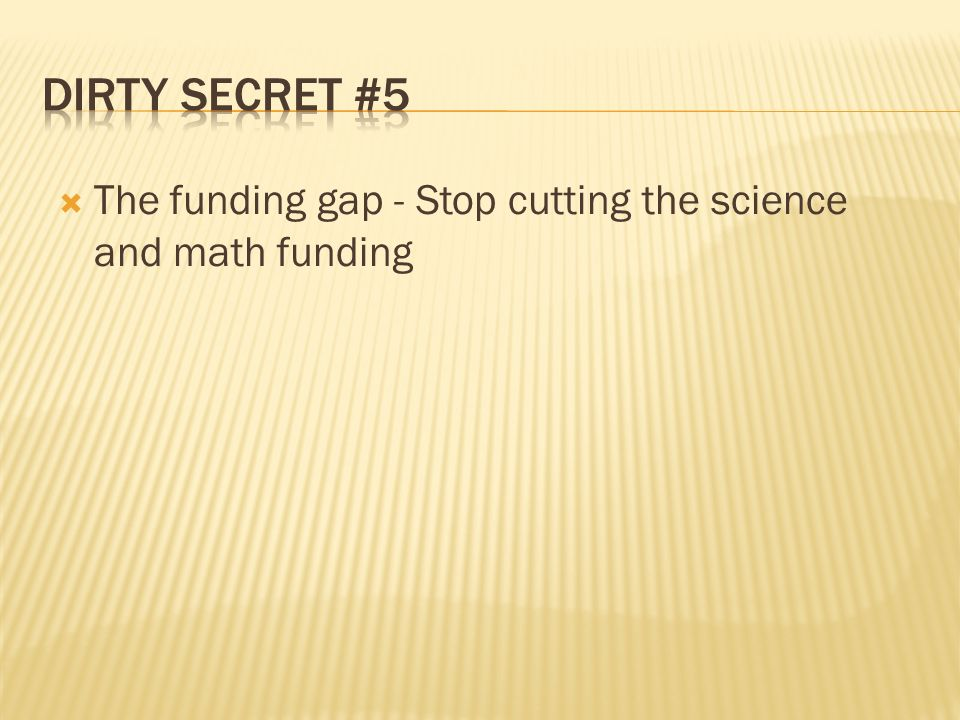 The funding gap - Stop cutting the science and math funding