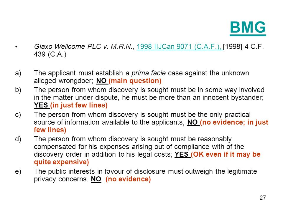 27 BMG Glaxo Wellcome PLC v. M.R.N., 1998 IIJCan 9071 (C.A.F.), [1998] 4 C.F. 439 (C.A.)1998 IIJCan 9071 (C.A.F.), a)The applicant must establish a pr