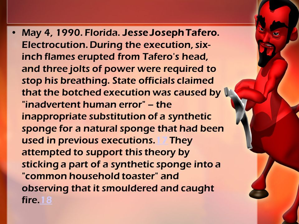 May 4, 1990. Florida. Jesse Joseph Tafero. Electrocution.