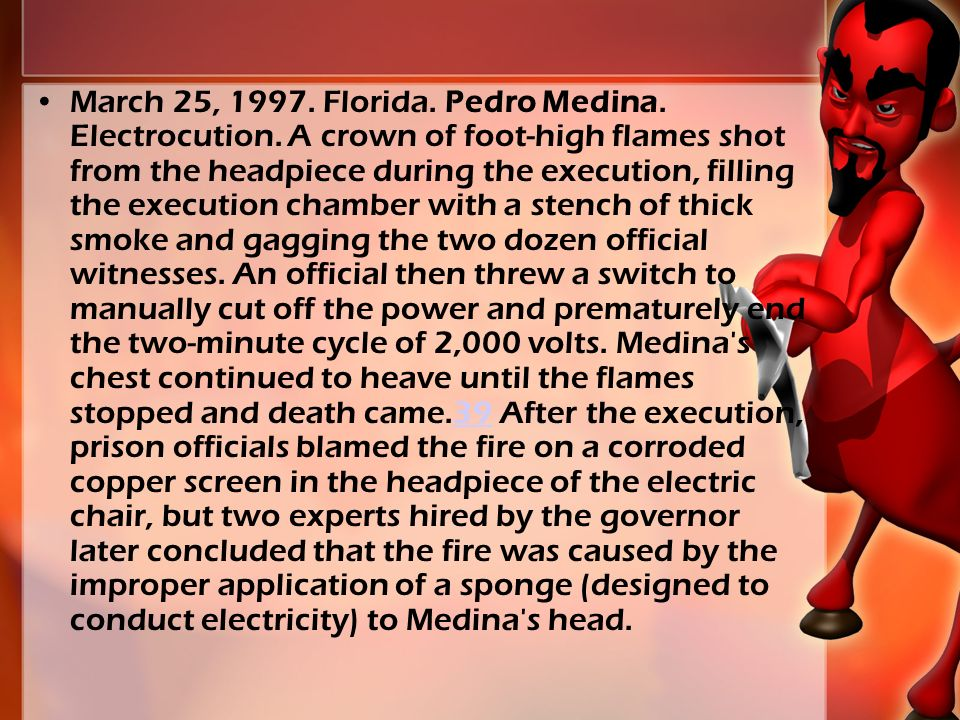 March 25, 1997. Florida. Pedro Medina. Electrocution.