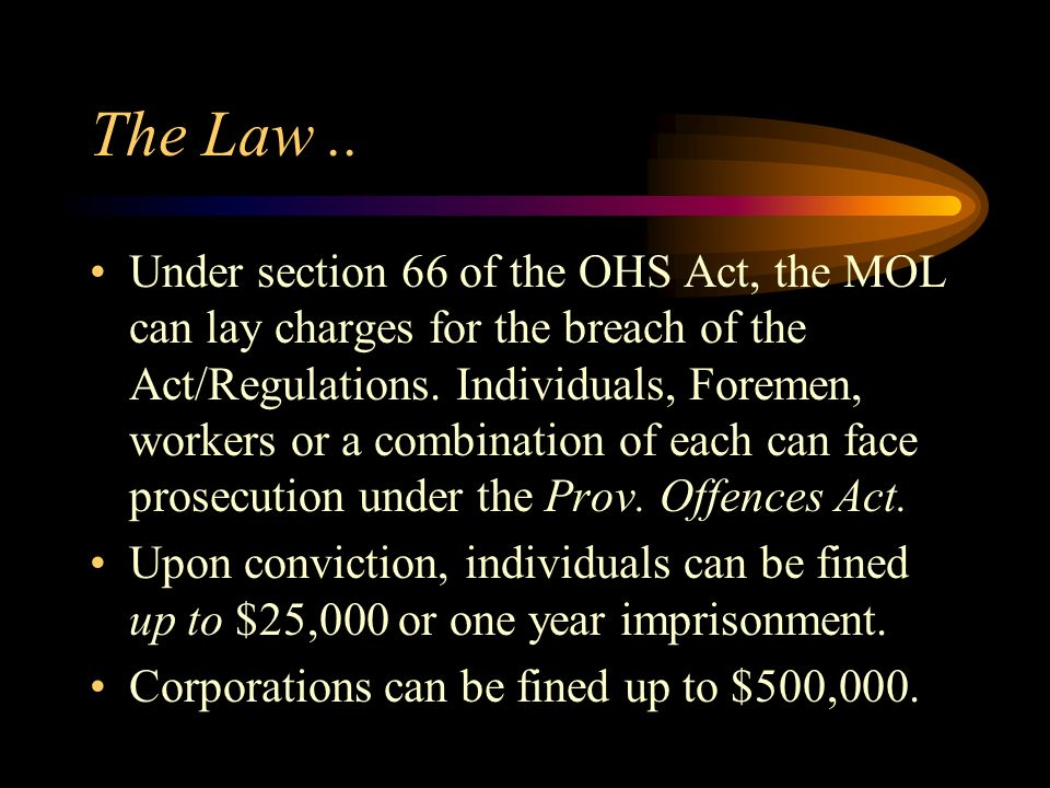 The Law. Social Welfare Quasi Criminal Laws, like the OHS Act, and the Environmental Protection Act are a step down from criminal liability in that wh