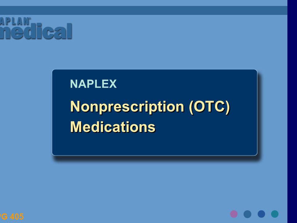 Nonprescription (OTC) Medications NAPLEX PG 405