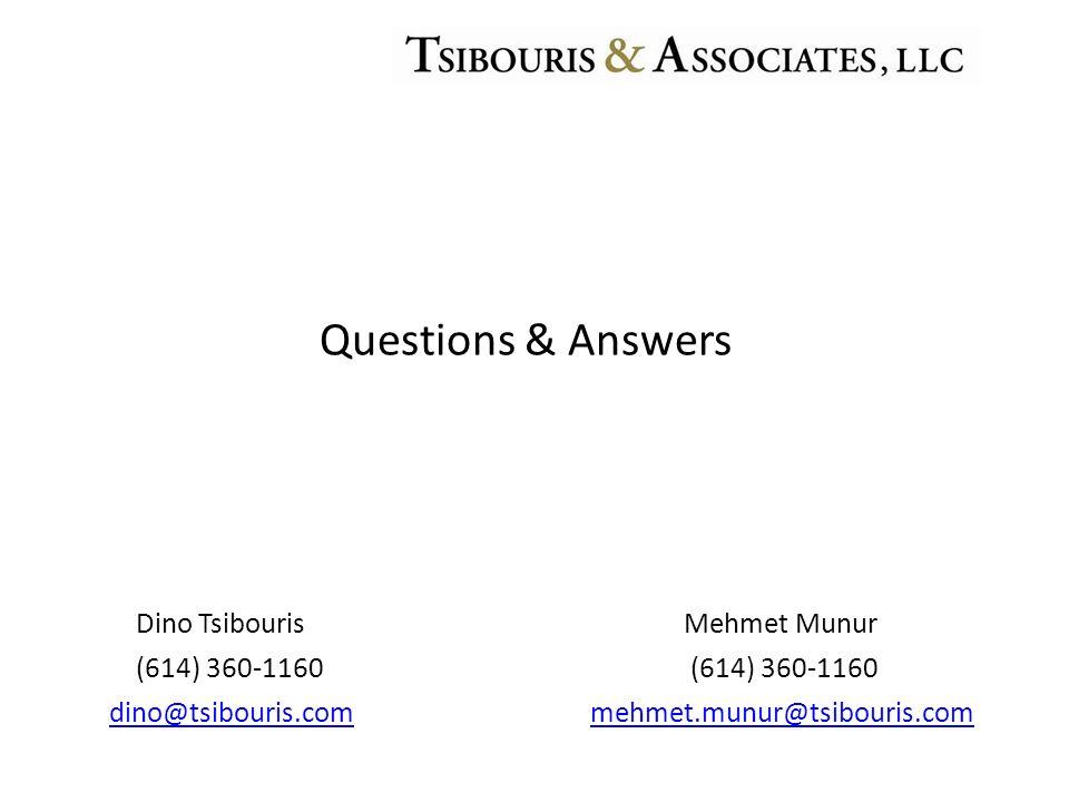 Questions & Answers Dino Tsibouris Mehmet Munur (614) 360-1160 (614) 360-1160 dino@tsibouris.commehmet.munur@tsibouris.com