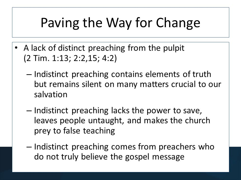 Paving the Way for Change A lack of distinct preaching from the pulpit (2 Tim.