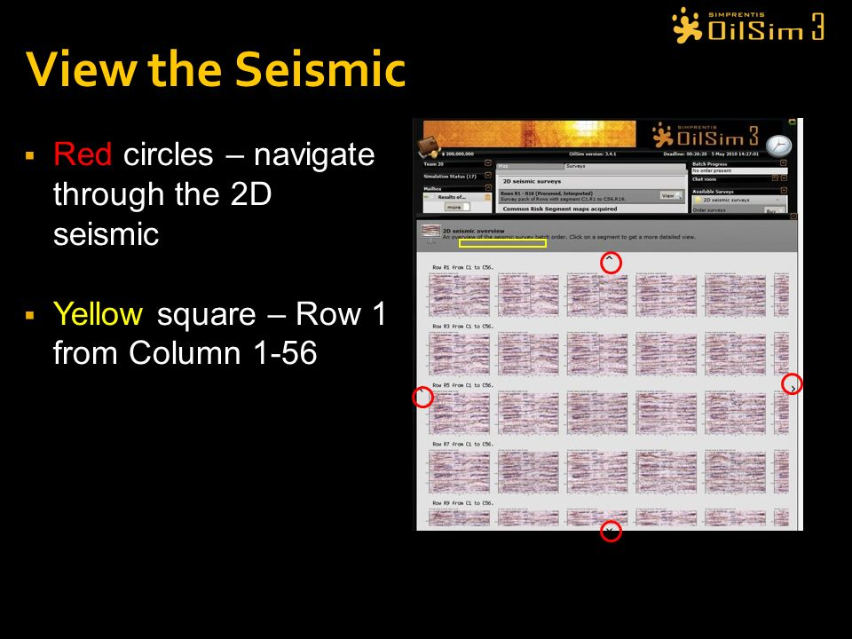 Red circles – navigate through the 2D seismic Yellow square – Row 1 from Column 1-56 View the Seismic