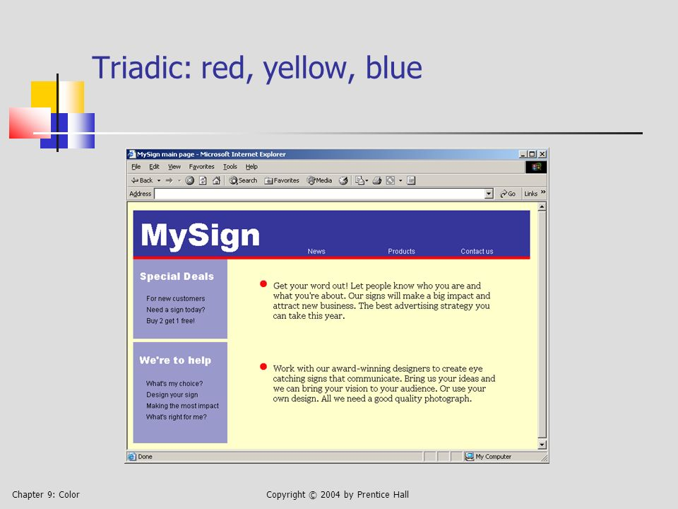 Chapter 9: ColorCopyright © 2004 by Prentice Hall Triadic: red, yellow, blue
