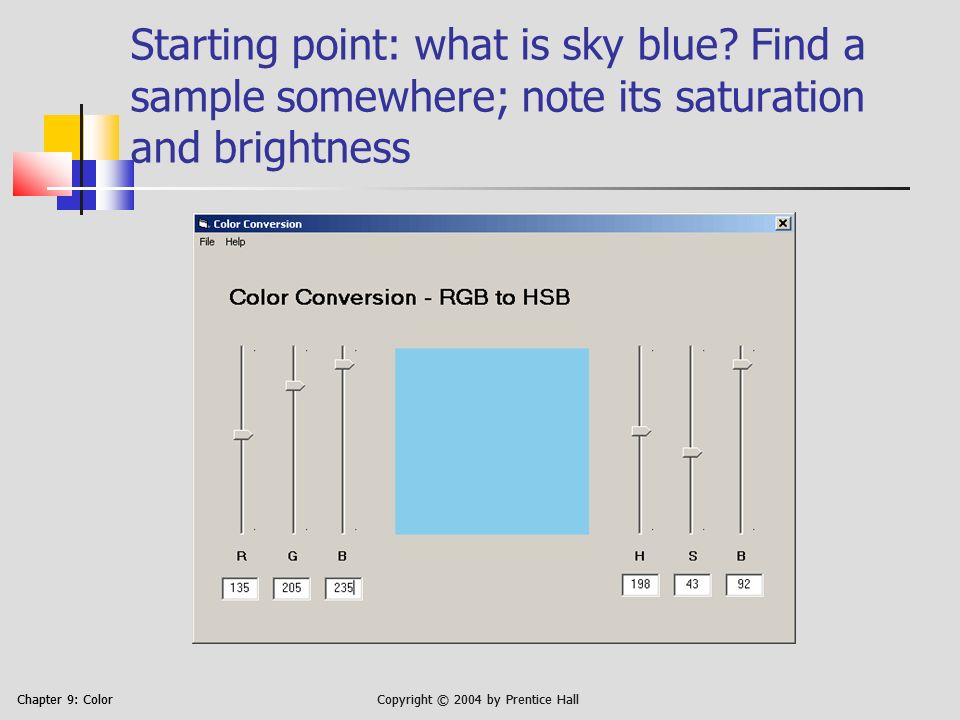 Chapter 9: ColorCopyright © 2004 by Prentice Hall Starting point: what is sky blue.