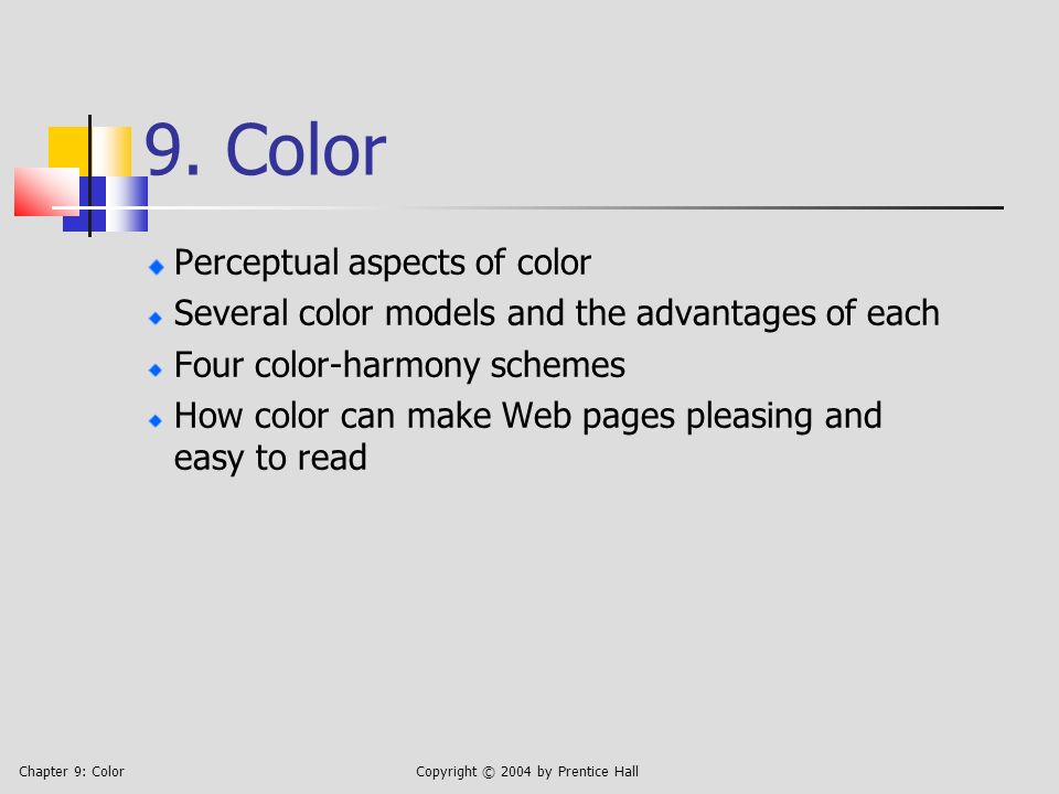 Chapter 9: ColorCopyright © 2004 by Prentice Hall Now, for comparison, here is what black on white looks like There is quite a bit of overlap in the response curves.