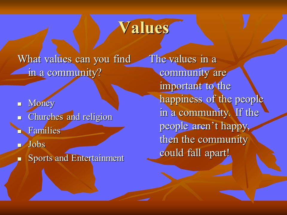 Values What values can you find in a community.