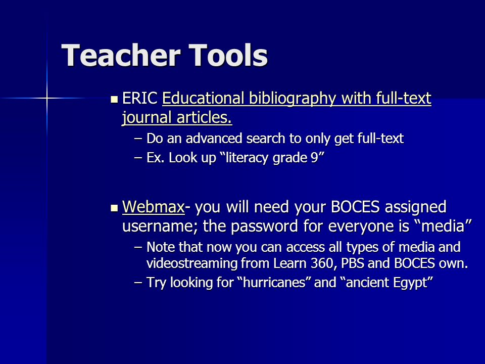 Teacher Tools ERIC Educational bibliography with full-text journal articles. ERIC Educational bibliography with full-text journal articles.Educational