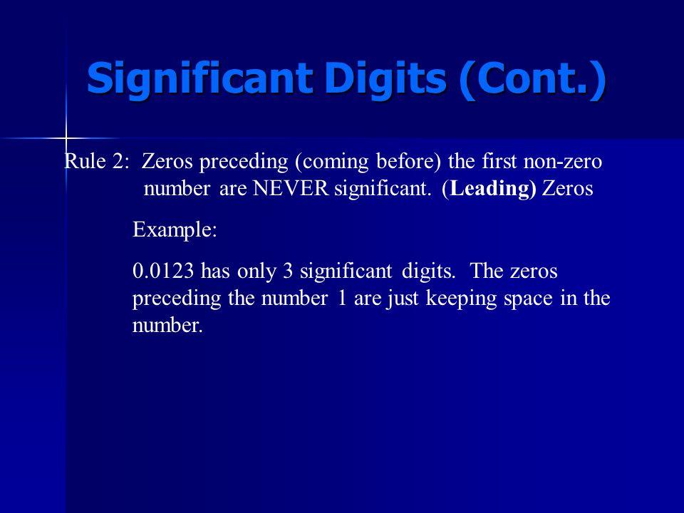 Rule 1: ALL non-zero digits are significant. Example: 12.345 has 5 significant digits since all numbers are non-zero numbers.