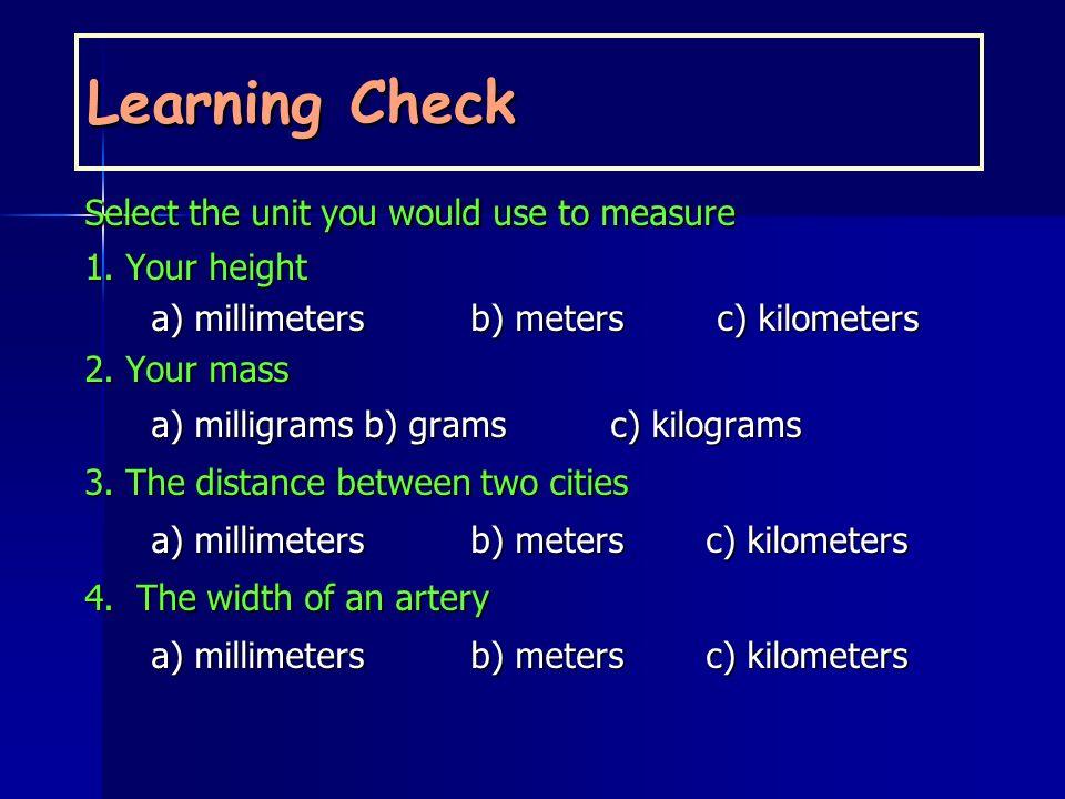 Units of Length ? kilometer (km) = 500 meters (m) ? kilometer (km) = 500 meters (m) 2.5 meter (m) = ? centimeters (cm) 2.5 meter (m) = ? centimeters (