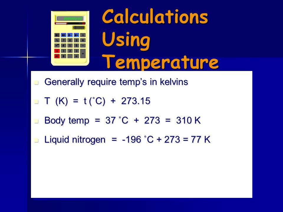 Temperature Scales 1 kelvin = 1 degree Celsius Notice that 1 kelvin = 1 degree Celsius Boiling point of water Freezing point of water Celsius 100 ˚C 0