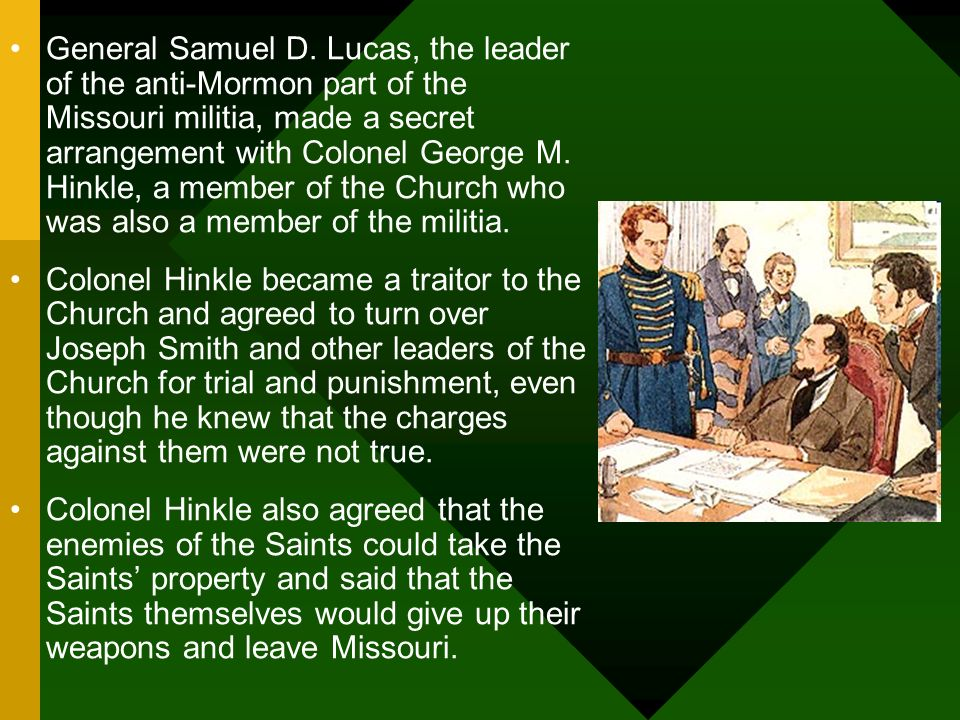 Colonel Hinkle went back to Far West and told Joseph Smith, Sidney Rigdon, Lyman Wight, Parley P.