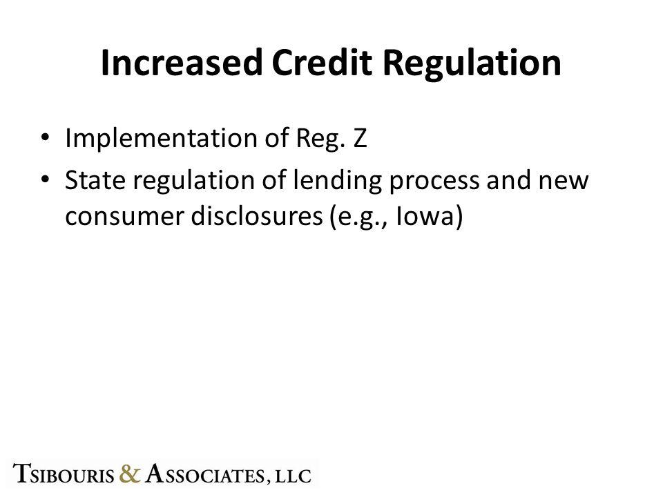 Increased Credit Regulation Implementation of Reg.