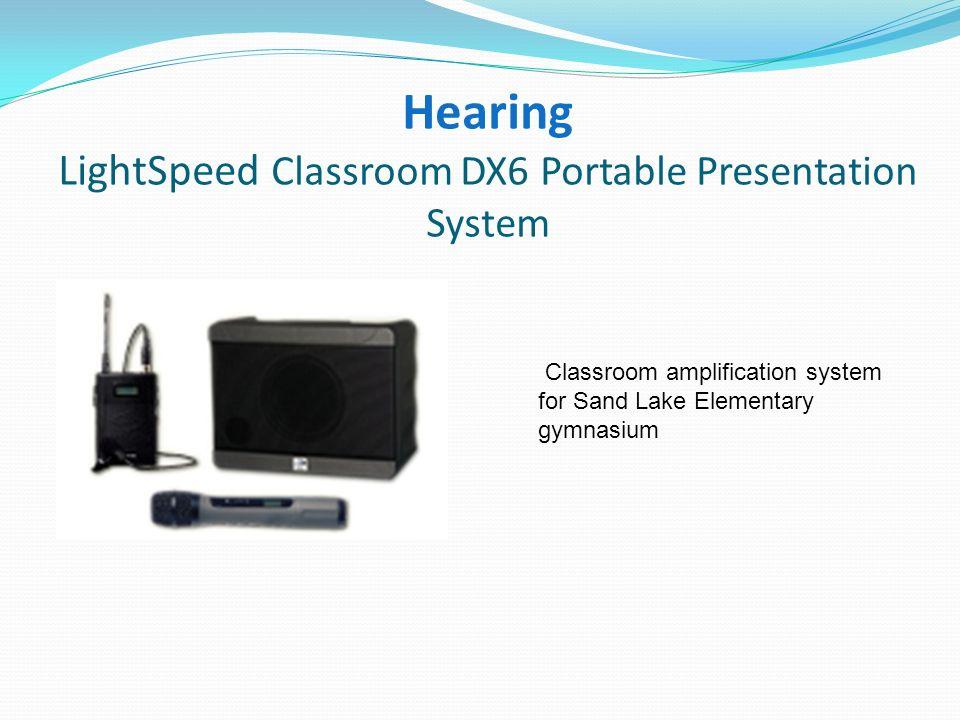 Hearing LightSpeed Classroom Amplification Systems Classroom amplification systems