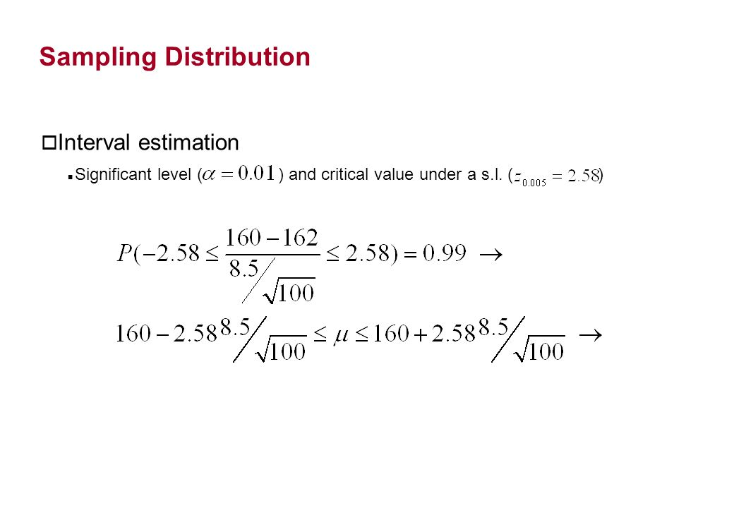 Sampling Distribution o Interval estimation Significant level ( ) and critical value under a s.l.