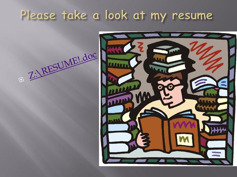 Z:\RESUME!.doc