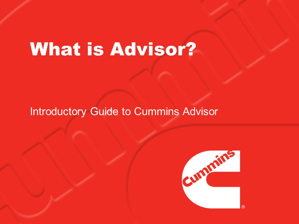 What is Advisor? Introductory Guide to Cummins Advisor