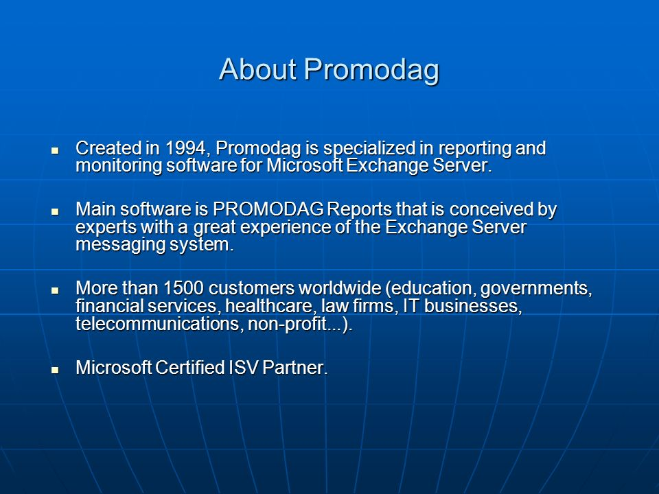 About Promodag Created in 1994, Promodag is specialized in reporting and monitoring software for Microsoft Exchange Server.