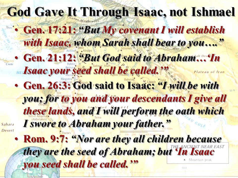 God Gave It Through Isaac, not Ishmael Gen.