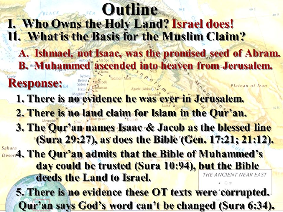 Outline I. Who Owns the Holy Land. Israel does. II.