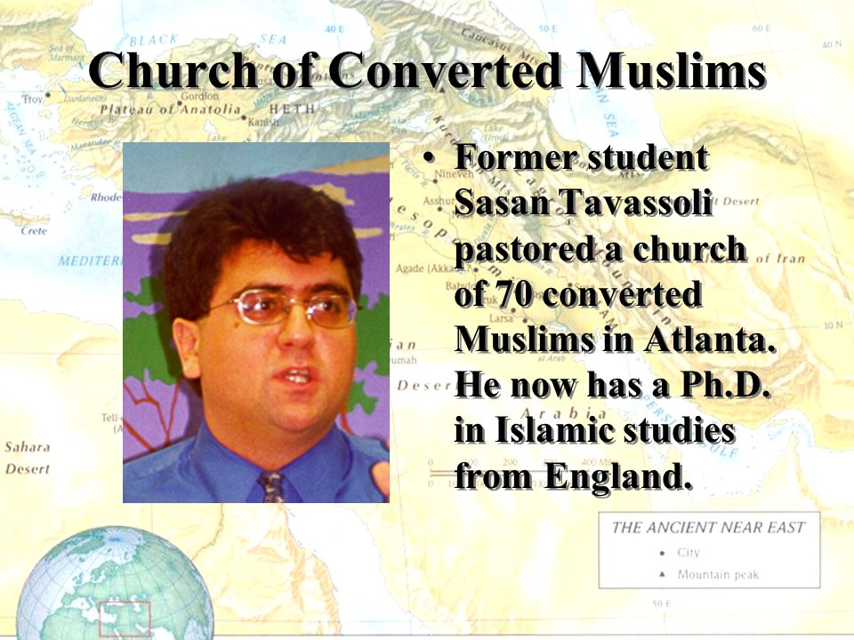 Church of Converted Muslims Former student Sasan Tavassoli pastored a church of 70 converted Muslims in Atlanta.