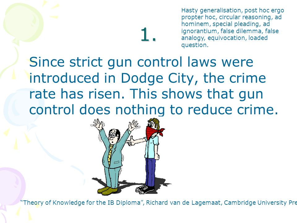 1. Since strict gun control laws were introduced in Dodge City, the crime rate has risen.