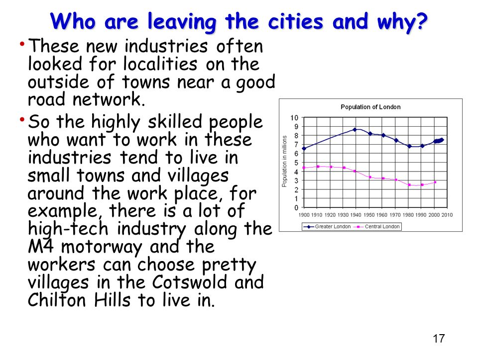 17 Who are leaving the cities and why? These new industries often looked for localities on the outside of towns near a good road network. So the highl