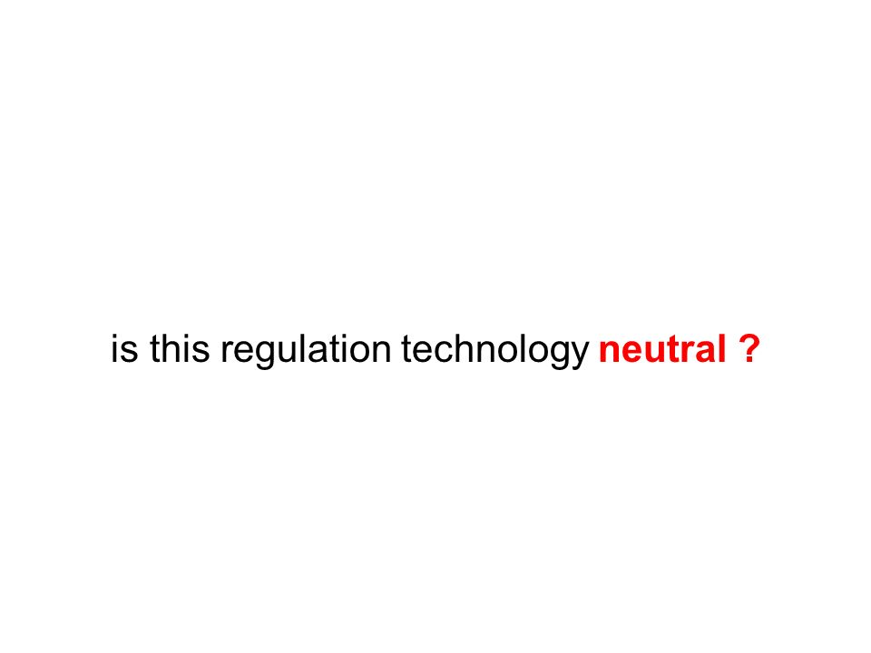 is this regulation technology neutral