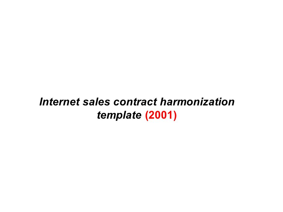 Internet sales contract harmonization template (2001)