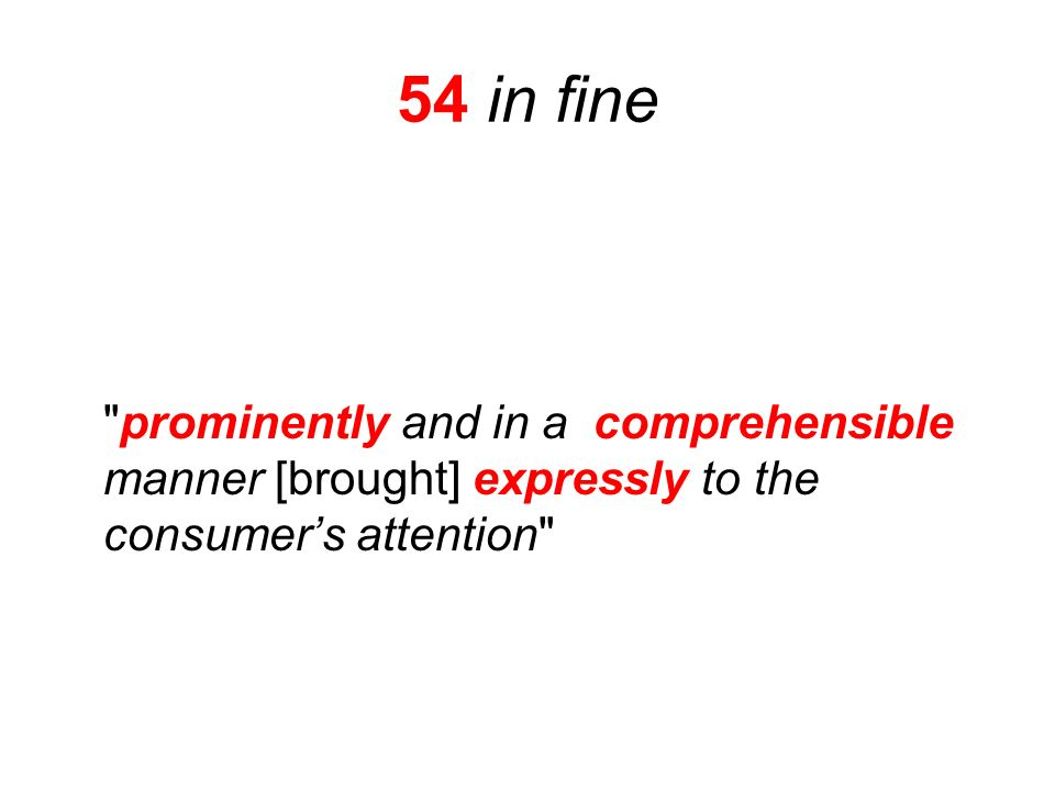 54 in fine prominently and in a comprehensible manner [brought] expressly to the consumers attention