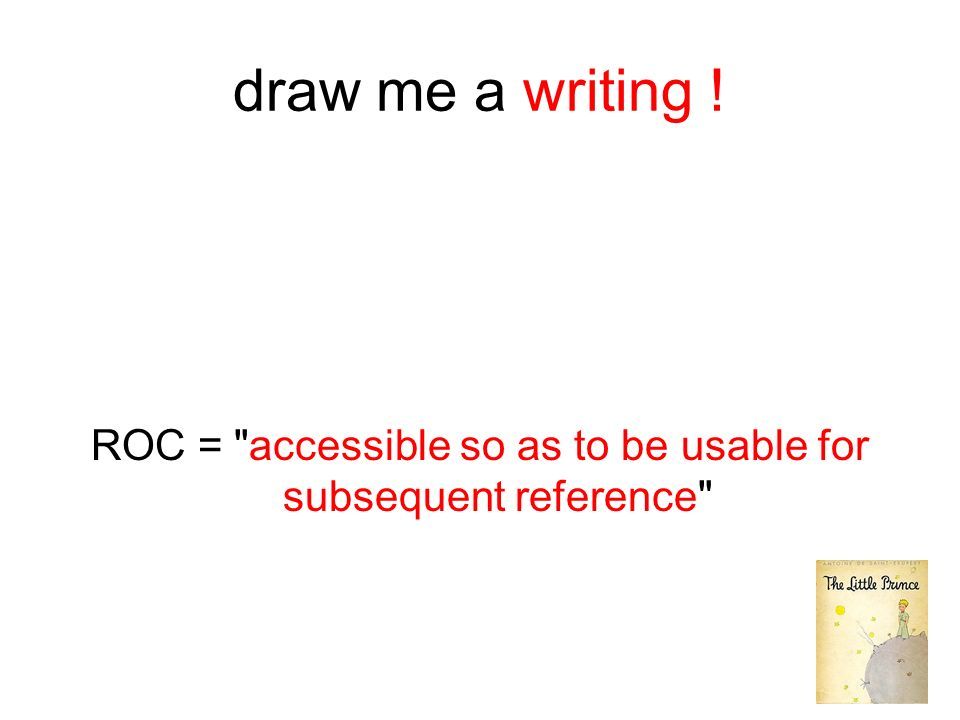 ROC = accessible so as to be usable for subsequent reference