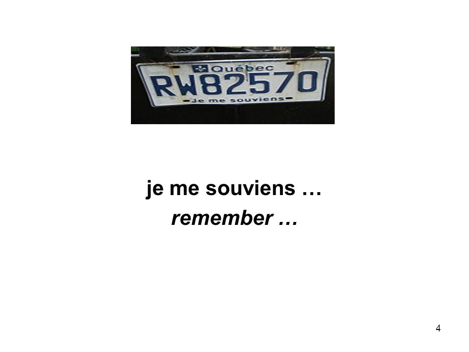 4 je me souviens … remember …