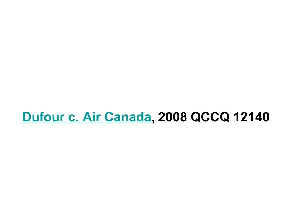 Dufour c. Air CanadaDufour c. Air Canada, 2008 QCCQ 12140