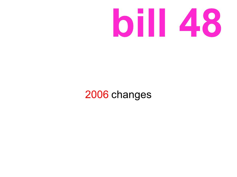 bill 48 2006 changes