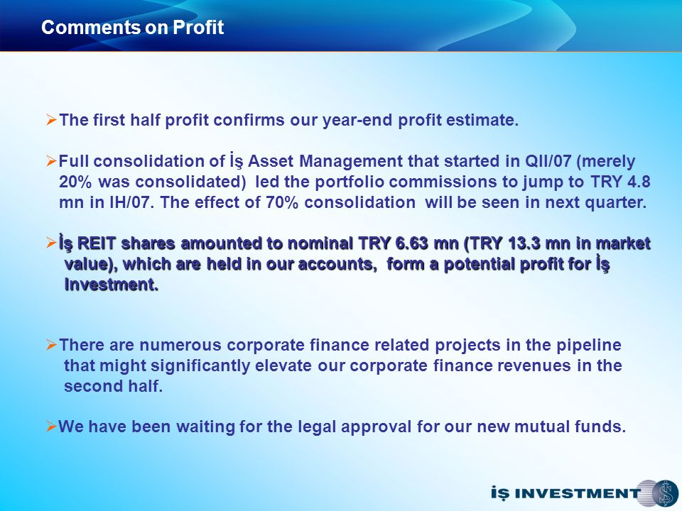 Comments on Profit The first half profit confirms our year-end profit estimate.