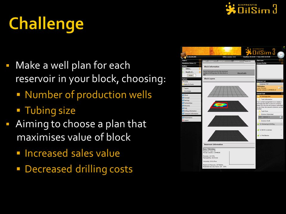 Make a well plan for each reservoir in your block, choosing: Number of production wells Tubing size Aiming to choose a plan that maximises value of bl