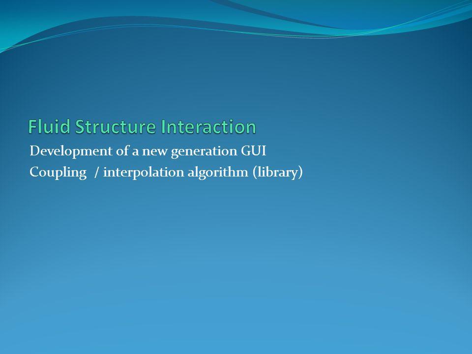 Development of a new generation GUI Coupling / interpolation algorithm (library)
