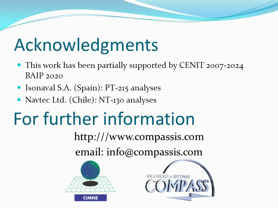 Acknowledgments This work has been partially supported by CENIT 2007-2024 BAIP 2020 Isonaval S.A. (Spain): PT-215 analyses Navtec Ltd. (Chile): NT-130