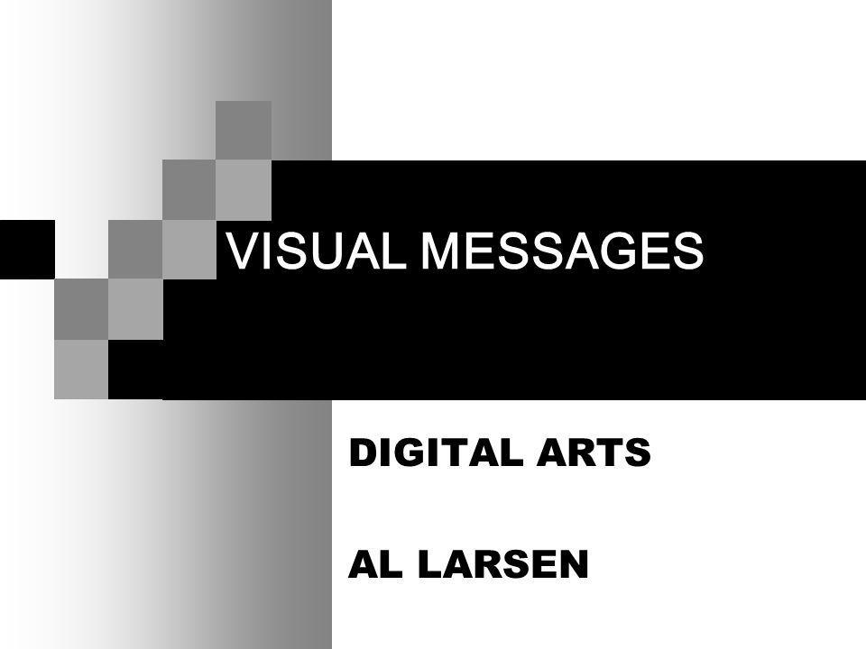 VISUAL MESSAGES DIGITAL ARTS AL LARSEN