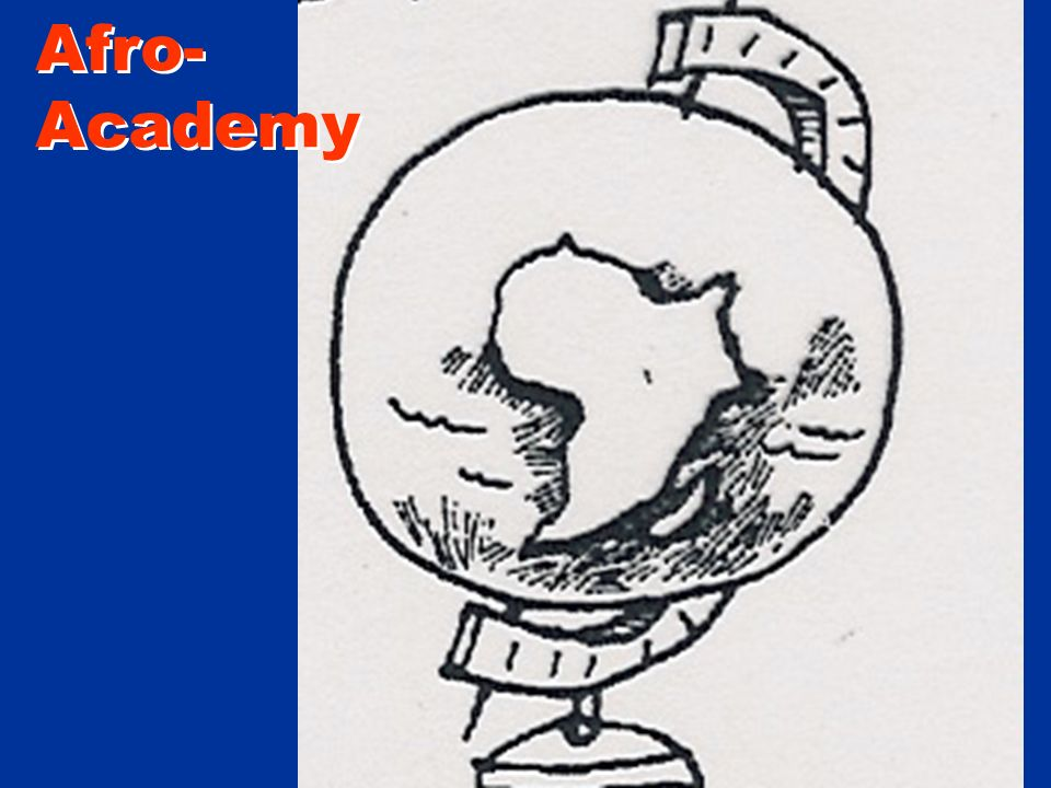 Afro- Academy Afro- Academy