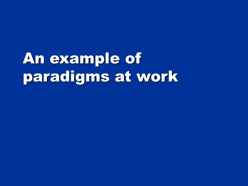 An example of paradigms at work