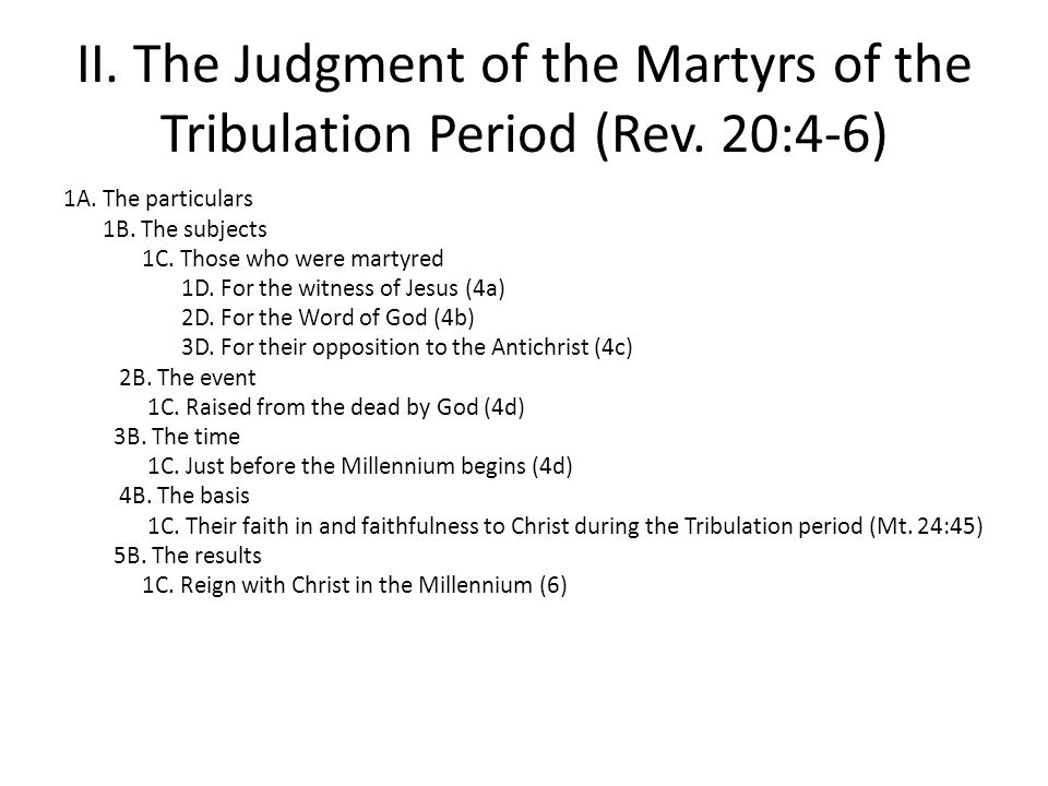 II. The Judgment of the Martyrs of the Tribulation Period (Rev.