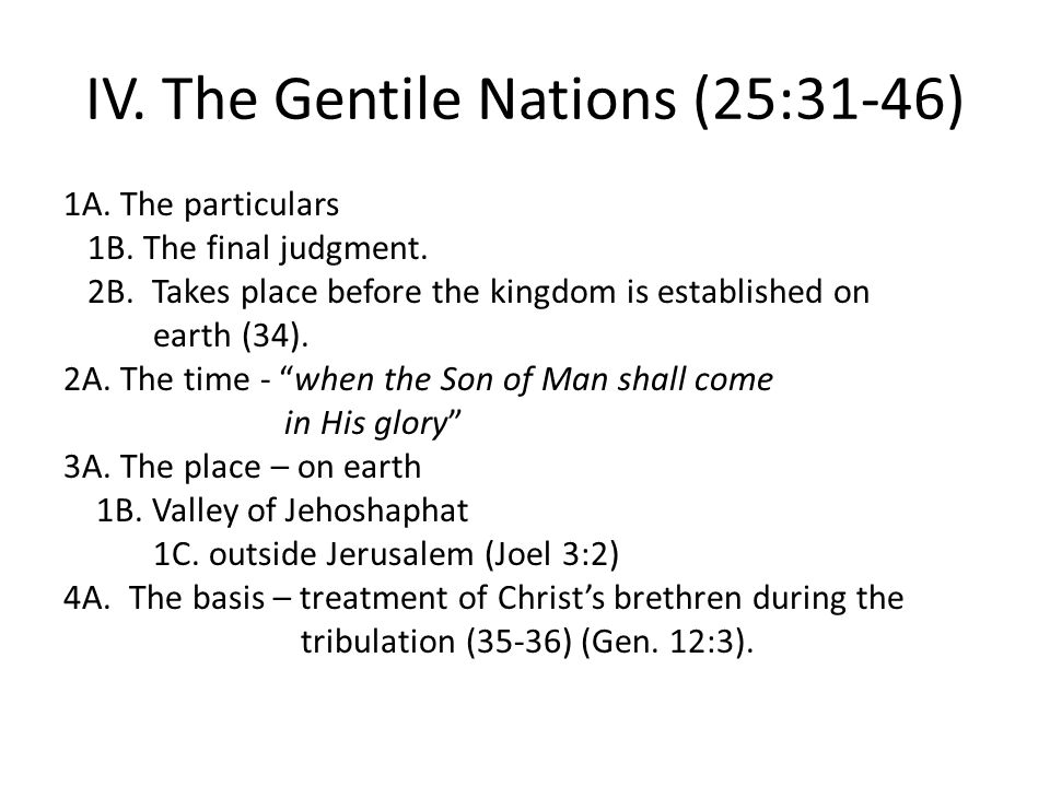 IV. The Gentile Nations (25:31-46) 1A. The particulars 1B.