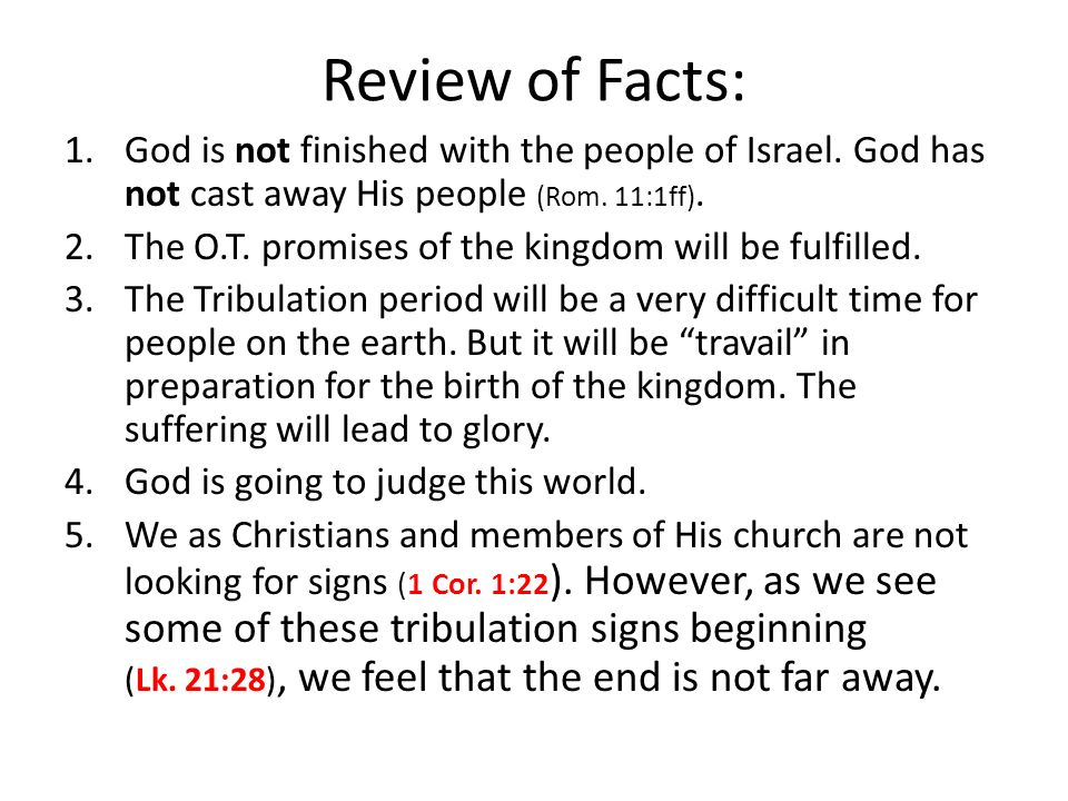 Review of Facts: 1.God is not finished with the people of Israel.