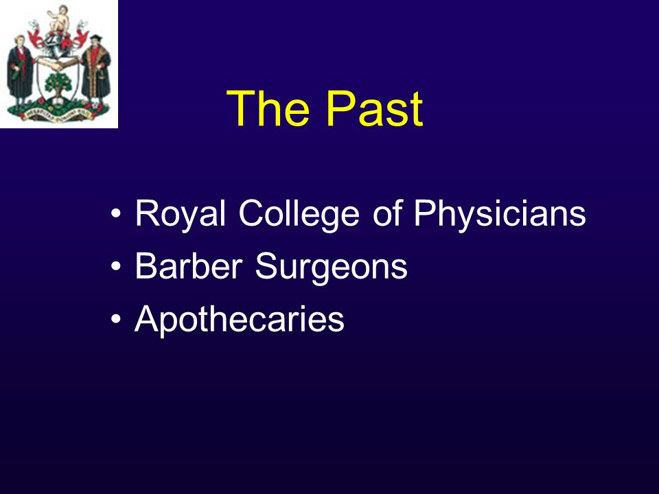 The Past Royal College of Physicians Barber Surgeons Apothecaries